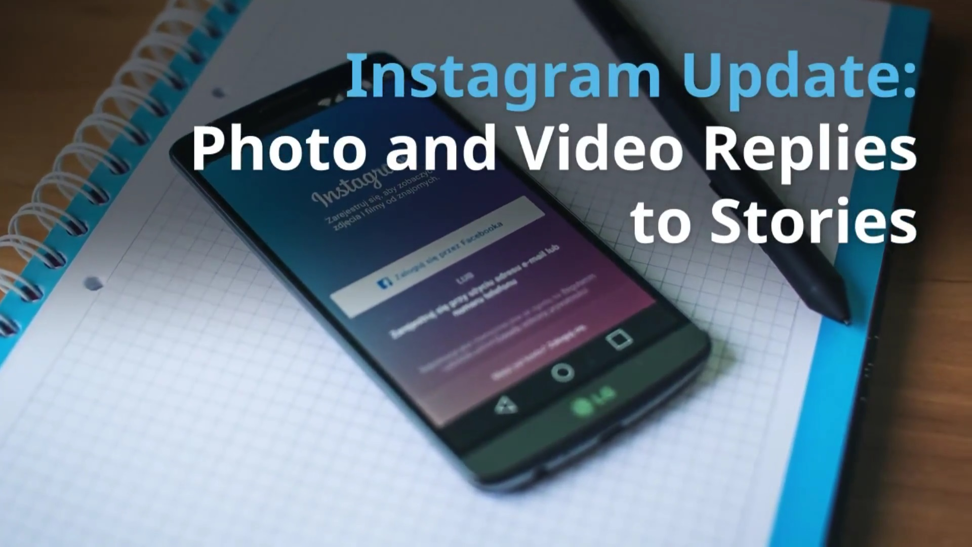 Digital industry news #2 | Instagram updates photo and video replies to Stories
