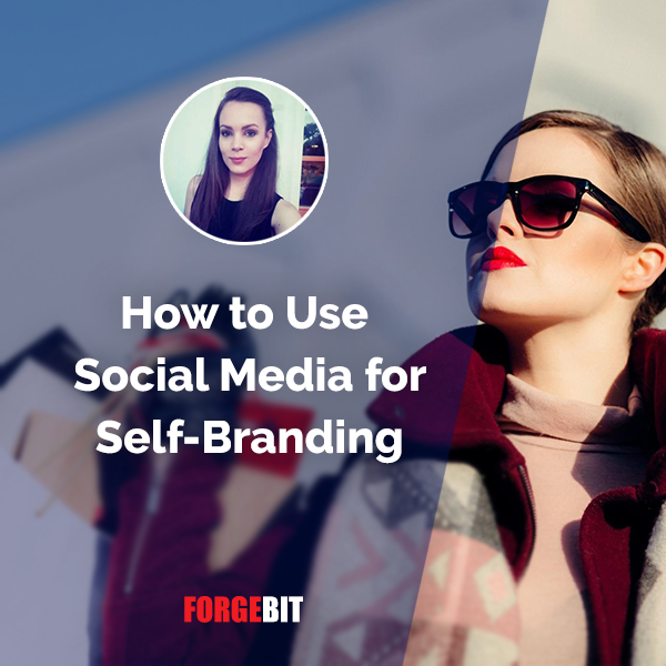 How to Use Social Media for Self-Branding