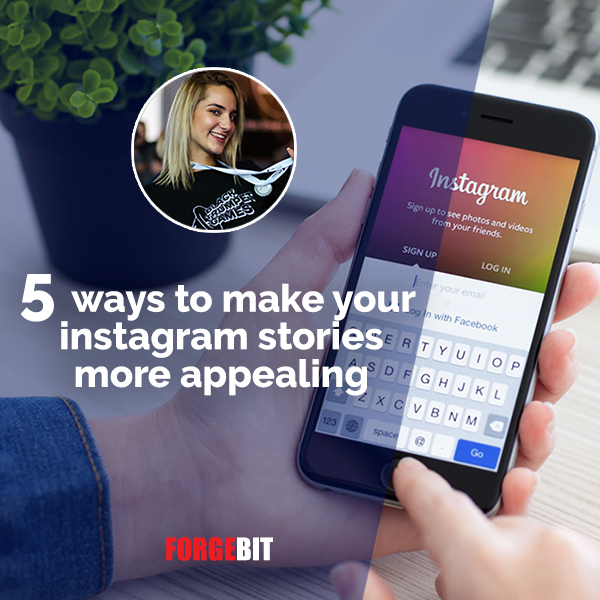 5 Ways to Make Your Instagram Stories More Appealing
