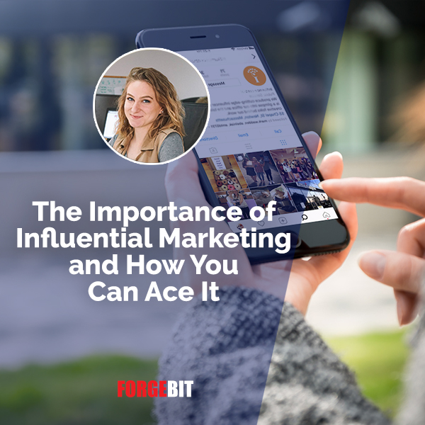 The Importance of Influential Marketing and How You Can Ace It
