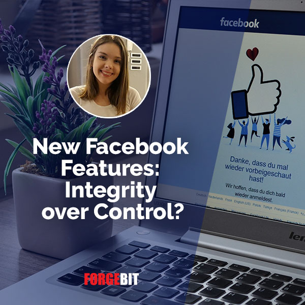 New Facebook Features: Integrity over Control?