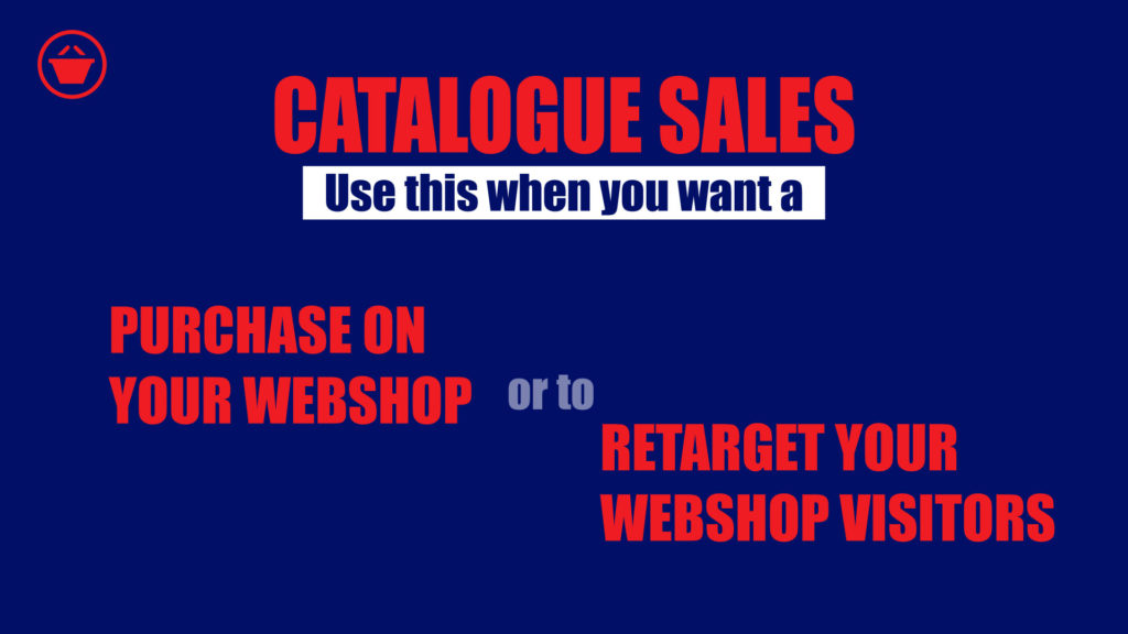 Catalogue sales campaign objective