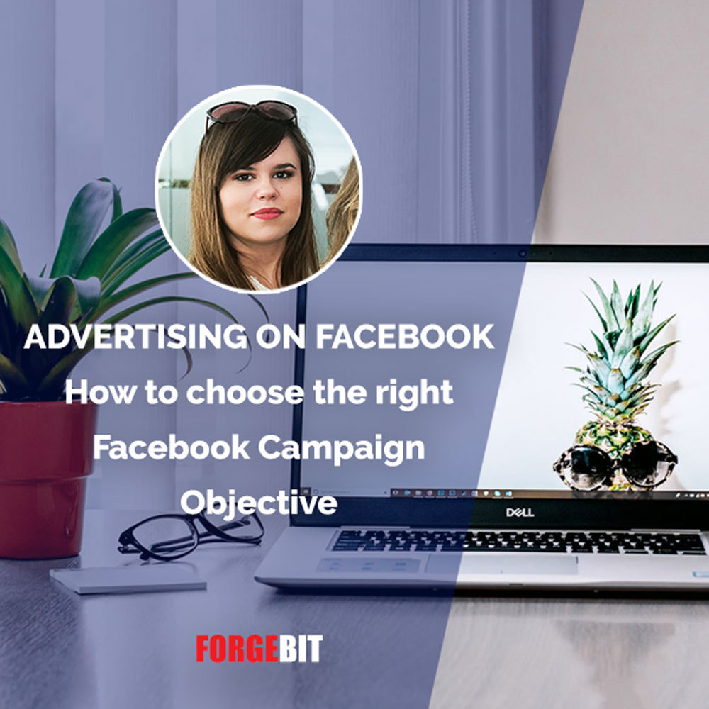 Advertising on Facebook - How to choose the right Facebook campaign objective